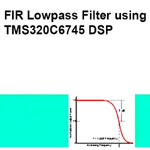 Read more about the article FIR Lowpass Filter using TMS320C6745 DSP