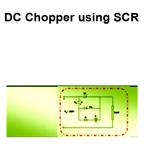 Read more about the article DC Chopper using SCR