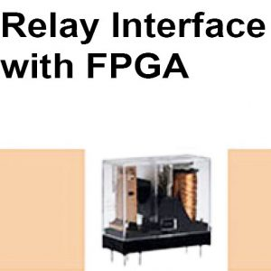 Read more about the article Relay  Interface with FPGA