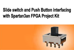 Slide switch and Push Button interfacing with Spartan3an FPGA Project Kit